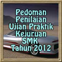 Pedoman Penilaian Ujian Praktik Kejuruan SMK Tahun 2012