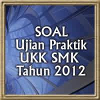 Soal Praktik UKK SMK 2012